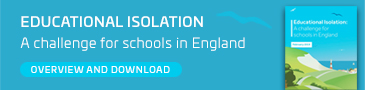Educational Isolation - A challenge for schools in England